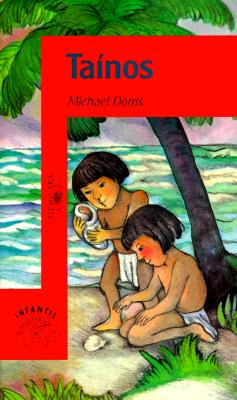 Harcourt School Publishers Cielo Abierto: Student Edition: Tainos Cielo Abierto Grade 5 Tainos 1997 - Dorris, Michael, and Minarik, Else Holmelund, and Harcourt School Publishers (Prepared for publication by)
