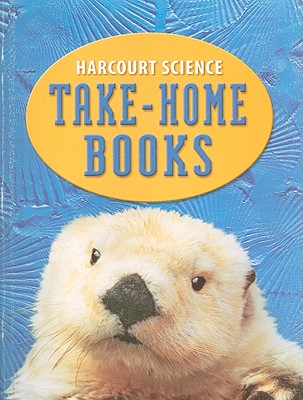Harcourt Science Take-Home Books - Harcourt School Publishers (Creator)