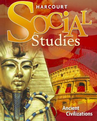 Harcourt Social Studies: Ancient Civilizations - Harcourt School Publishers (Creator)