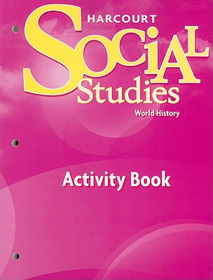 Harcourt Social Studies: Homework & Practice Book World History - Harcourt School Publishers (Prepared for publication by)