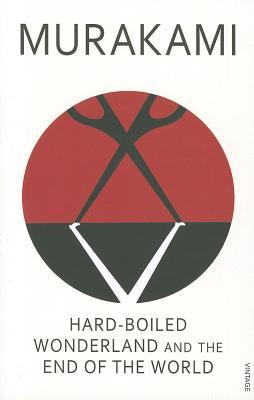 Hard-Boiled Wonderland and the End of the World - Murakami, Haruki