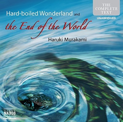 Hard Boiled Wonderland and the End of the World - Murakami, Haruki, and Sims, Adam (Read by), and Porter, Ian (Read by)