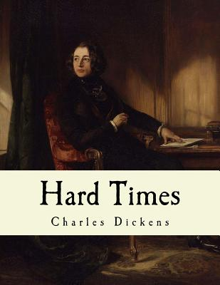 Hard Times: Charles Dickens - Dickens