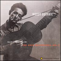Hard Travelin': The Asch Recordings, Vol. 3 - Woody Guthrie