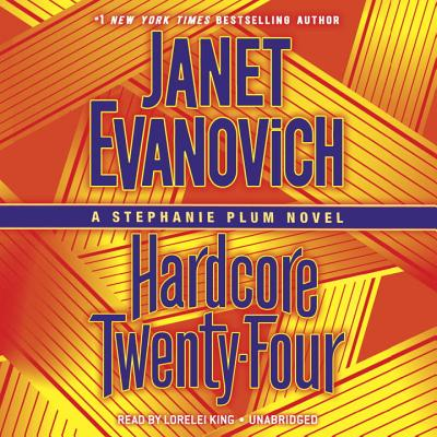 Hardcore Twenty-Four: A Stephanie Plum Novel - Evanovich, Janet, and King, Lorelei (Read by)