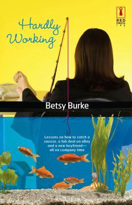 Hardly Working - Burke, Betsy