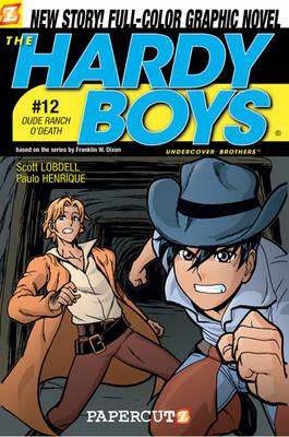 Hardy Boys 12: Dude Ranch O' Death - Lobdell, Scott