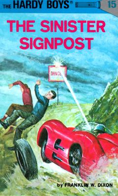 Hardy Boys 15: The Sinister Signpost - Dixon, Franklin W