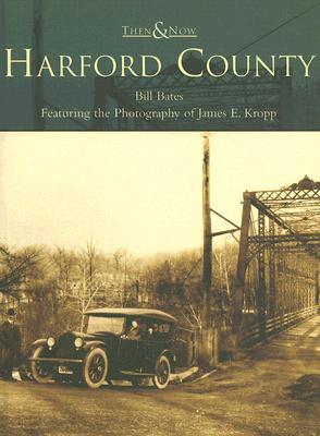 Harford County - Bates, Bill, and Kropp, James E (Photographer)