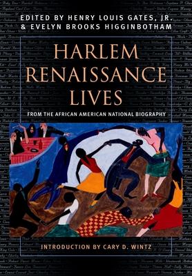 Harlem Renaissance Lives - Gates, Henry Louis, Jr. (Editor), and Higginbotham, Evelyn Brooks (Editor)