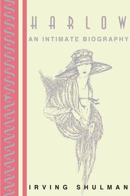Harlow: An Intimate Biography - Shulman, Irving
