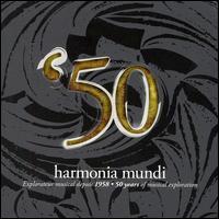 Harmonia Mundi 50: The Fiftieth Anniversary Boxed Set - Agnès Mellon (vocals); Akademie für Alte Musik, Berlin; Alain Planès (piano); Alexander Melnikov (piano);...