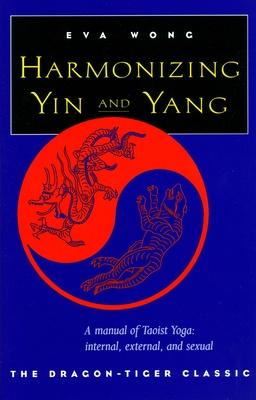 Harmonizing Yin and Yang - Wong, Eva