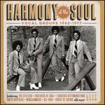 Harmony of the Soul: Vocal Groups 1962-1967