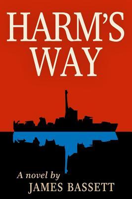 Harm's Way - Bassett, James E