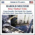 Harold Meltzer: Brion; Sindbad; Exiles