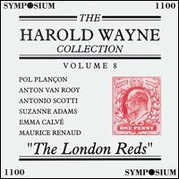 Harold Wayne Collection Vol. 8 - Anton van Rooy (vocals); Antonio Scotti (vocals); Emma Calv� (vocals); Maurice Renaud (vocals); Suzanne Adams (vocals)