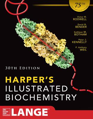 Harpers Illustrated Biochemistry - Rodwell, Victor W., and Bender, David, and Botham, Kathleen M.