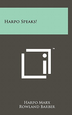Harpo Speaks! - Marx, Harpo, and Barber, Rowland