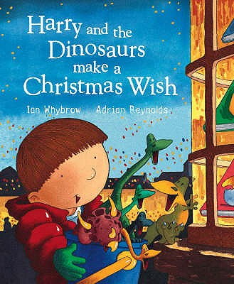 Harry and the Dinosaurs Make a Christmas Wish - Whybrow, Ian