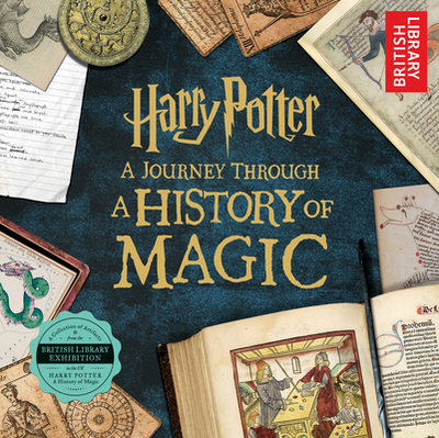 Harry Potter: A Journey Through a History of Magic - British Library