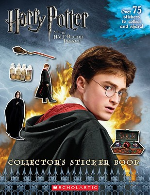 Harry Potter and the Half-Blood Prince Collector's Sticker Book - Scholastic Inc (Creator)