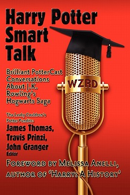 Harry Potter Smart Talk - Granger, John (Editor), and Prinzi, Travis (Contributions by), and Thomas, James (Contributions by)