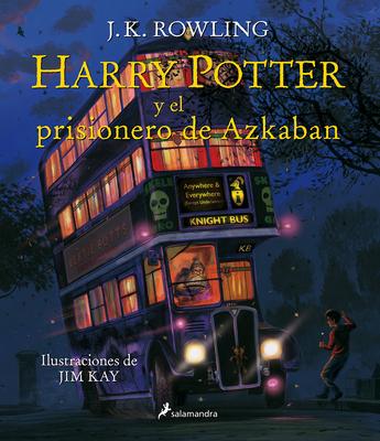 Harry Potter y el Prisionero de Azkaban - Rowling, J K, and Kay, Jim, and Muanoz Garcaia, Adolfo