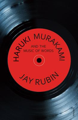 Haruki Murakami and the Music of Words - Rubin, Jay
