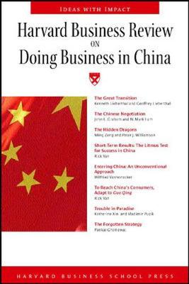 Harvard Business Review on Doing Business in China - Harvard Business School Publishing (Compiled by), and Harvard Business School Press (Compiled by)
