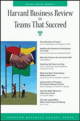 Harvard Business Review on Teams That Succeed - Harvard Business School Publishing (Compiled by), and Harvard Business School Press (Compiled by)