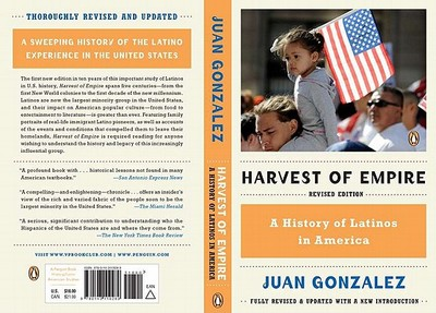 Harvest of Empire: A History of Latinos in America - Gonzalez, Juan