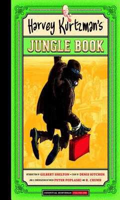Harvey Kurtzman's Jungle Book - Kurtzman, Harvey, and Kitchen, Denis (Contributions by), and Shelton, Gilber (Introduction by)