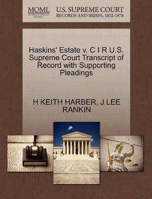 Haskins' Estate V. C I R U.S. Supreme Court Transcript of Record with Supporting Pleadings - Harber, H Keith, and Rankin, J Lee
