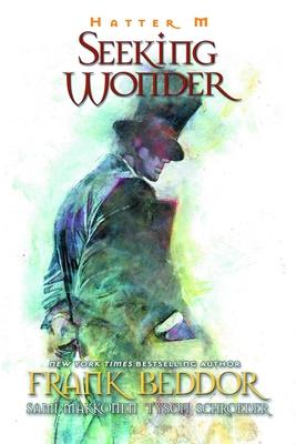 Hatter M: Seeking Wonder - Beddor, Frank, and Makkonen, Sami, and Schroeder, Tyson