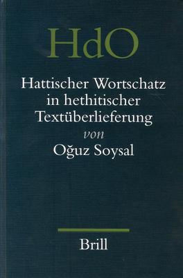 Hattischer Wortschatz in Hethitischer Textuberlieferung - Soysal, Oguz