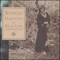 Haunted by Real Life - Schascle