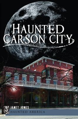 Haunted Carson City - Jones, Janet, Ms.