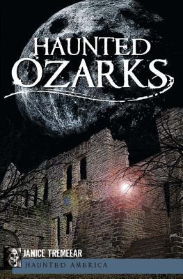 Haunted Ozarks - Tremeear, Janice