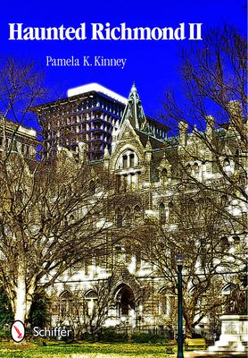 Haunted Richmond II - Kinney, Pamela K