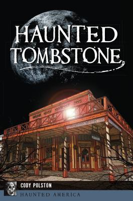 Haunted Tombstone - Polston, Cody