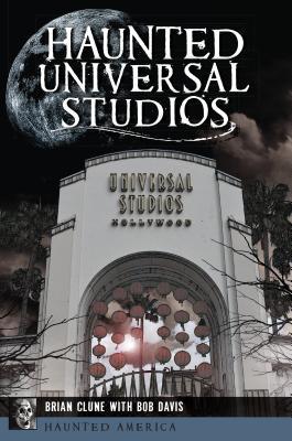 Haunted Universal Studios - Clune, Brian, and Davis, Bob