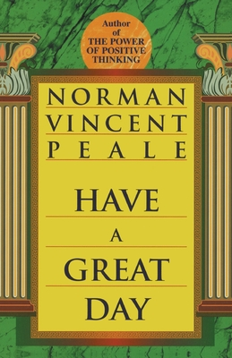 Have a Great Day - Peale, Norman Vincent