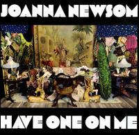 Have One on Me - Joanna Newsom