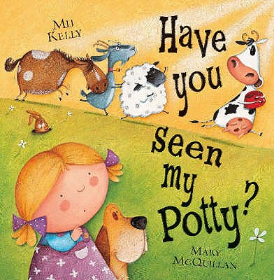 Have You Seen My Potty? - Kelly, Mij, and McQuillan, Mary