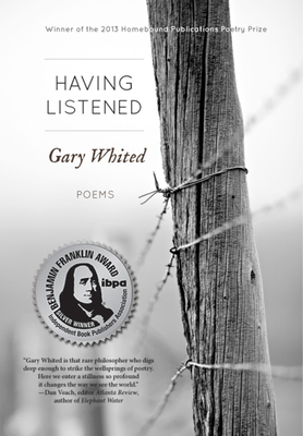 Having Listened: Poems - Whited, Gary