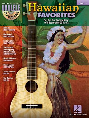 Hawaiian Favorites: Ukulele Play-Along Volume 3 - Hal Leonard Corp