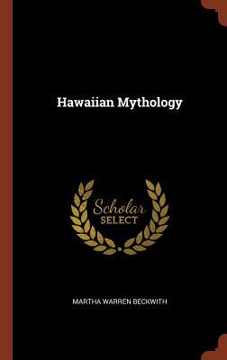 Hawaiian Mythology - Beckwith, Martha Warren
