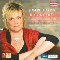 Haydn: 8 Concerti - Christine Schornsheim (harpsichord); Christine Schornsheim (fortepiano); Christine Schornsheim (organ);...