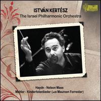 Haydn: Nelson Mass; Mahler: Kindertotenlieder - Ilse Gramatzki (alto); Lucia Popp (soprano); Maureen Forrester (contralto); Misha Raitzin (tenor); Takao Okamura (bass);...